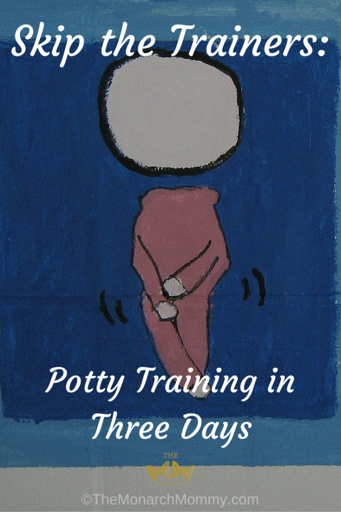 Skip the Trainers: Potty Training in Three Days