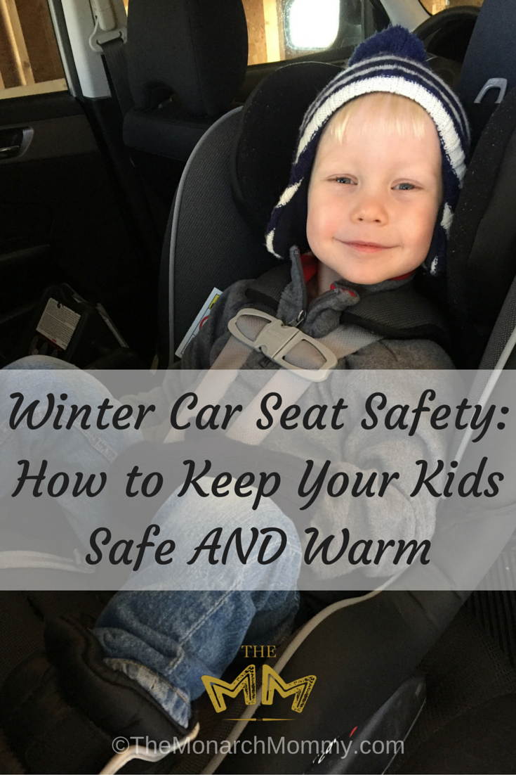 winter car seat safety how to keep your kids safe and warm themonarchmommy. Black Bedroom Furniture Sets. Home Design Ideas