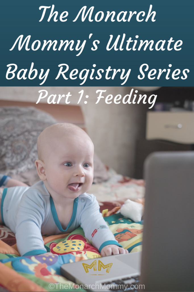 The Monarch Mommy's Baby Registry Series - Part 1: Feeding