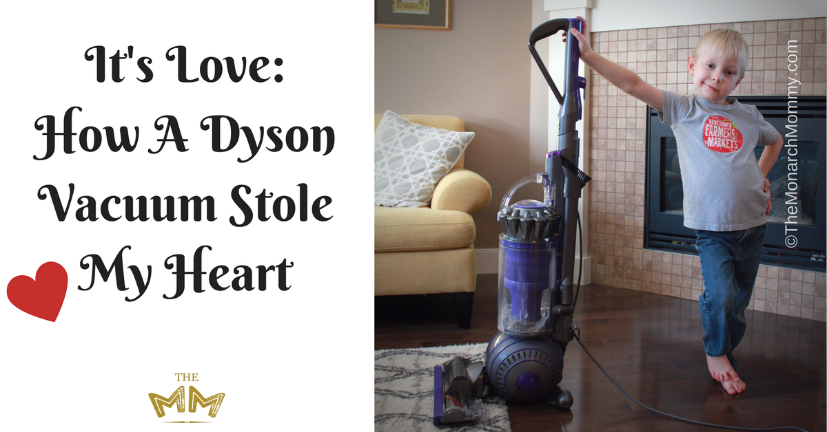 It S Love How A Dyson Vacuum Stole My Heart Themonarchmommy